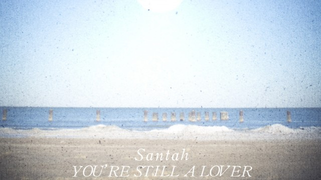 Santah – You're Still A Lover